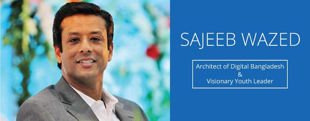 Sajeeb Wazed Architect of Digital Bangladesh Bangladesh is advancing in ICT